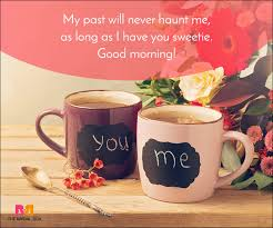 good morning love es my past will never haunt me