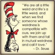 Dr Seuss Weird Love Quote Poster