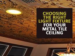 light fixture for your metal tile ceiling