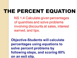 the percent equation ns 1 4 calculate given percentages of quantities and solve problems involving s at