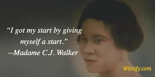 Madam Cj Walker Quotes Awesome Witnify On Twitter Entrepreneur Madame CJ Walker Born Otd 48