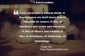 Natural Love Quotes Love never dies a natural death It dies because we don't know how 11