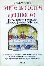 Larte della cucina nel medioevo. storia ricette e personaggi