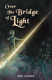 A Bridge To Light Ebook Ben Hoare Author Editor And Publisher