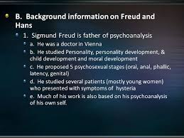 a why is this study useful especially to freud he had b background information on freud and hans 1 sigmund freud is father of psychoanalysis