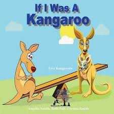 If I Was a Kangaroo, Bright by Angelia Smith MS | 9781537738062 | Booktopia