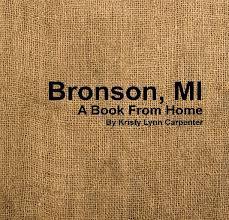 Bronson, MI by Kristy Carpenter | Blurb Books