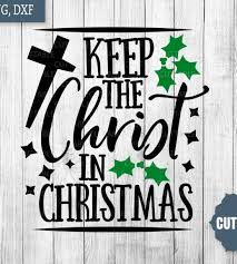 Thank you for visiting caluya design free svg website! Keep The Christ In Christmas Cut File Bible Cutting File Jesus Svg Christmas Svgs Loadette