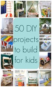 50 diy projects to build for kids