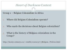 heart of darkness context group belgian colonialism in africa  1 heart of darkness