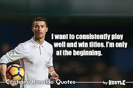 Hustler Quotes Stunning Top 48 Ronaldo Quotes To Bring Out The Hustler In You [Images]