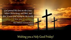Friday Christian Quotes Best Of Wishing You A Holy Good Friday Happy Easter AuthorSTREAM Blog