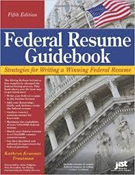 Federal Resume Guidebook: Strategies for Writing a Winning Federal Resume (Federal  Resume Guidebook: Write a Winning Federal Resume to Get in), 5th Edition:  ...
