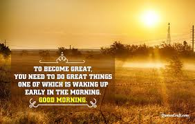 Early Good Morning Quotes Best of Early Morning Motivational Quotes Early Morning Quotes Good Morning