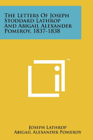Buy Letters of Joseph Stoddard Lathrop and Abigail Alexander Pom Book  Online at Low Prices in India | Letters of Joseph Stoddard Lathrop and Abigail  Alexander Pom Reviews & Ratings - Amazon.in