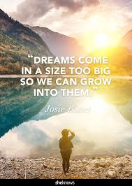 Inspirational Quotes On Dreams And Passion Best Of 24 Quotes That Make Following Your Impossible Dreams Sound Possible