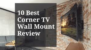 10 best corner tv wall mount review