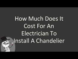 how much does it cost for an electrician to install a chandelier