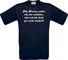 Männer Shirt Lustige Sprüche Alle Frau Wollen Mit Mir Schlafen
