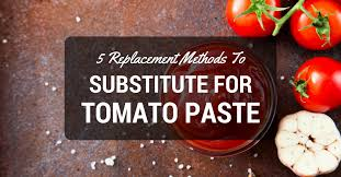 subsute for tomato paste the best