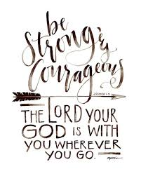 Be Strong And Courageous Quotes Cool Be Strong And Courageous Print Quotes Pinterest Bible Verses
