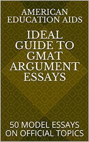 Amazon Com Ideal Guide To Gmat Argument Essays 50 Model