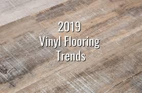 2019 vinyl flooring trends 20 hot vinyl flooring ideas