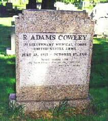 Tombstone Quotes Simple R Adams Cowley First Lieutenant United States Army Medical Pioneer