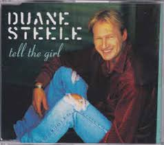 Duane Steele - Tell The Girl (1996, CD) | Discogs
