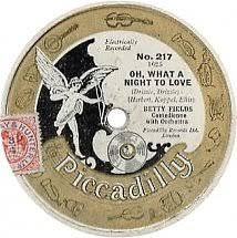 78 RPM - Betty Fields - He Hadn't Up To Yesterday / Oh, What A Night To  Love - Piccadilly - UK - 217