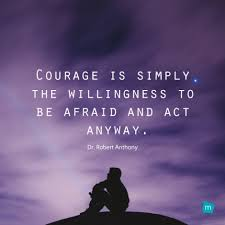 Quotes About Courage Extraordinary Dr Robert Anthony Quote Courage Quote Courage Is Simply The