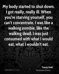 Starving Yourself Quotes Best Of Tracey Gold Quotes QuoteHD