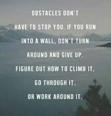 Overcoming Obstacles Quotes Beauteous Quote On Overcoming Obstacles By Either Climbing Going Through It