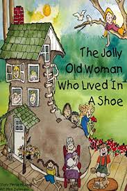 Amazon.co.jp: The Jolly Old Woman Who Lived in a Shoe (English Edition)  電子書籍: McKnight, Minnie, Kirk, Ellen, Dohmann, Meri: Kindleストア