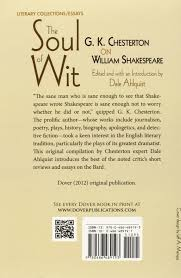 amazon com the soul of wit g k chesterton on william amazon com the soul of wit g k chesterton on william shakespeare dover books on literature drama 9780486489193 g k chesterton dale ahlquist