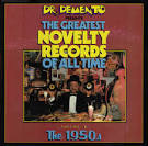 Dr. Demento Presents: Greatest Novelty Records of All Time, Vol. 2: 1950's