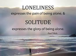 Quotes On Solitude Being Alone Quotes Loneliness expresses the pain of being alone 28