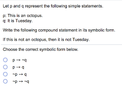 Solved Let P And Q Represent The Following Simple Stateme