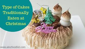 Type Of Cakes Traditionally Eaten At Christmas Atoz Food List