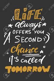 Affiche De Citation Mots Inspirés Dire Motiver La Vie Vous Donne Toujours Une Seconde Chance Cest Ce Quon Appelle Demain Le Meilleur Ami Est
