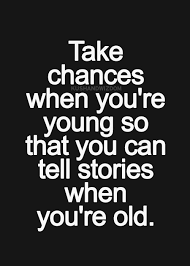 Old Quotes Amazing Life Quotes And Words To Live By Love This Quote Take Chances