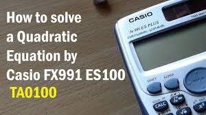 how to solve a quadratic equation by casio fx 991 es plus calculator ta0100