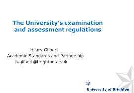 The University's examination and assessment regulations Hilary Gilbert  Academic Standards and Partnership - ppt download