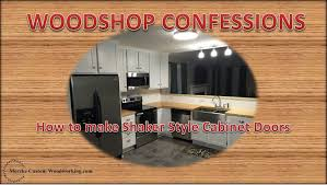 Make Shaker Cabinet Doors How To Make Shaker Style Cabinet Doors Youtube