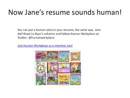Now Jane's Resume Sounds Human Gorgeous Human Voiced Resume