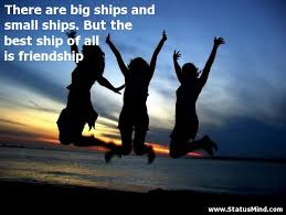 There Are Big Ships And Small Ships But The Best StatusMind Gorgeous All About Friendship Quotes
