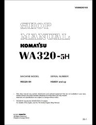 komatsu wheel loaders wa320 5 wa320 5h service repair workshop instant komatsu wheel loaders wa320 5 wa320 5h service repair workshop manual this manual content all service repair maintenance
