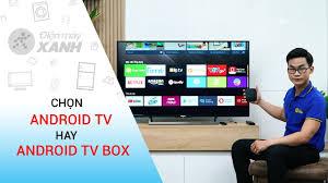 Smart tivi và Android tivi box là gì? Giống và khác nhau như thế nào?