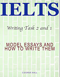 amazon com ielts writing band essays a guide to writing high  ielts writing task 2 and 1 model essays and how to write them