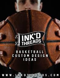 Custom Design Threads Inkd Threads Basketball Custom Design Ideas By Inkd